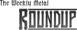 weeklymetalroundup